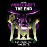 Minecraft: The End An Official Minecraft Novel, Catherynne M. Valente