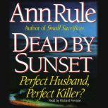 Dead by Sunset, Ann Rule