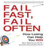 Fail Fast, Fail Often How Losing Can Help You Win, Ryan Babineaux