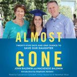 Almost Gone Twenty-Five Days and One Chance to Save Our Daughter, John Baldwin