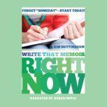 Write That Memoir Right Now, Kim Brittingham