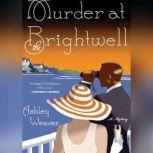 Murder at the Brightwell, Ashley Weaver