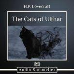The Cats of Ulthar, H.P. Lovecraft