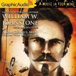 "A Dangerous Man A Novel of William ""Wild Bill"" Longley, J.A. Johnstone"