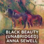 Black Beauty  (Unabridged), Anna Sewell
