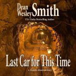 Last Car for this Time A Thunder Mountain Story, Dean Wesley Smith