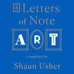 Letters of Note: Art, Shaun Usher