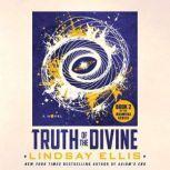 Truth of the Divine A Novel, Lindsay Ellis