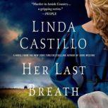 Her Last Breath A Thriller, Linda Castillo