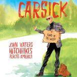 Carsick John Waters Hitchhikes Across America, John Waters