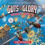 Guts & Glory: World War II, Ben Thompson
