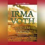Irma Voth, Miriam Toews