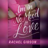 Im in No Mood for Love, Rachel Gibson