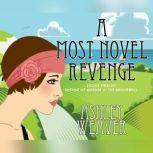 Most Novel Revenge, A A Mystery, Ashley Weaver
