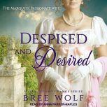 Despised & Desired The Marquess' Passionate Wife, Bree Wolf