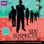 Six Suspects, Vikas Swarup