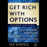 Get Rich with Options Four Winning Strategies Straight from the Exchange Floor, Lee Lowell