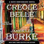 Creole Belle A Dave Robicheaux Novel, James Lee Burke