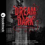 Dream Dark: A Beautiful Creatures Story - Booktrack Edition, Kami Garcia