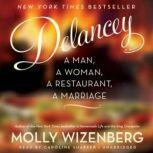 Delancey A Man, a Woman, a Restaurant, a Marriage, Molly Wizenberg