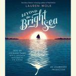 Beyond the Bright Sea, Lauren Wolk