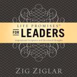 Life Promises for Leaders Inspirational Scriptures and Devotional Thoughts, Zig Ziglar