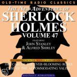 THE NEW ADVENTURES OF SHERLOCK HOLMES, VOLUME 47; EPISODE 1: THE CASE OF THE EVER-BLOOMING ROSES??EPISODE 2: THE CASE OF THE ACCOMMODATING VALISE, Dennis Green