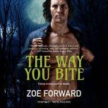 The Way You Bite, Zoe Forward