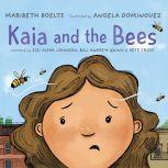 Kaia and the Bees, Maribeth Boelts
