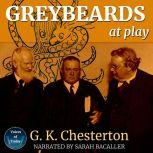 Greybeards at Play Rhymes and Sketches, G. K. Chesterton