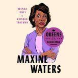 Queens of the Resistance: Maxine Waters, Brenda Jones