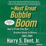 The Next Great Bubble Boom, Harry S. Dent