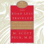 The Road Less Traveled A New Psychology of Love, Traditional Values, and Spritual Growth, M. Scott Peck