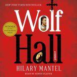Wolf Hall A Novel, Hilary Mantel