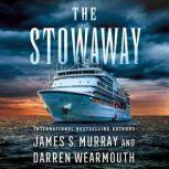 The Stowaway A Novel, James S. Murray