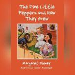 The Five Little Peppers and How They Grew, Margaret Sidney