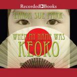 When My Name Was Keoko, Linda Sue Park