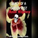 Death Of A Garden Pest, Ann Ripley