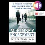 The McKinsey Engagement: A Powerful Toolkit For More Efficient and Effective Team Problem Solving, Paul N. Friga