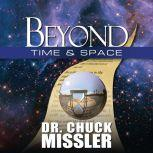 Beyond Time & Space, Chuck Missler