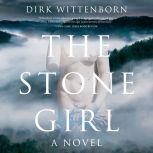 The Stone Girl A Novel, Dirk Wittenborn