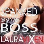 Spanked by the Boss Lesbian BDSM Erotica, Laura Vixen