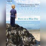 Born on a Blue Day Inside the Extraordinary Mind of an Autistic Savant, Daniel Tammet