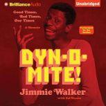 Dynomite! Good Times, Bad Times, Our Times, Jimmie Walker