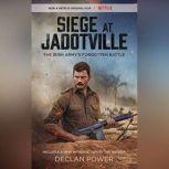 Siege at Jadotville The Irish Armys Forgotten Battle, Declan Power