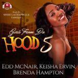 Girls from da Hood 5, Edd McNair; Keisha Ervin; Brenda Hampton