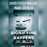 Signifying Rappers, Mark Costello