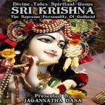 Divine Tales Spiritual Gems - Sri Krishna The Supreme Personality Of Godhead, Jagannatha Dasa and company