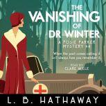 The Vanishing of Dr Winter A Cozy Historical Murder Mystery, L.B. Hathaway