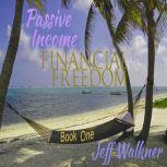 Passive Income - Financial Independence, Jeff Walkner